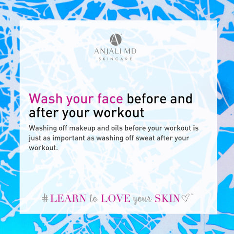 Wash your face before and after your workout to remove impurities, sweat
