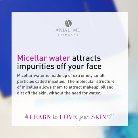 Micellar water attracts impurities off the skin without water