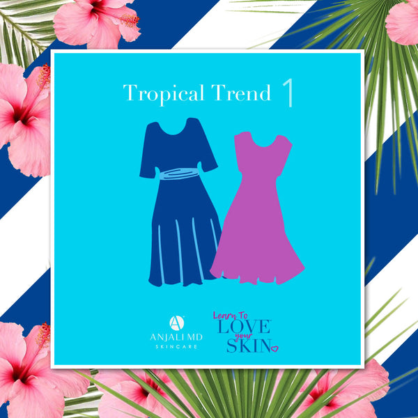 Learn To Love Your Skin Blog-Tropical Trend 1: Wear Long Maxi Dresses