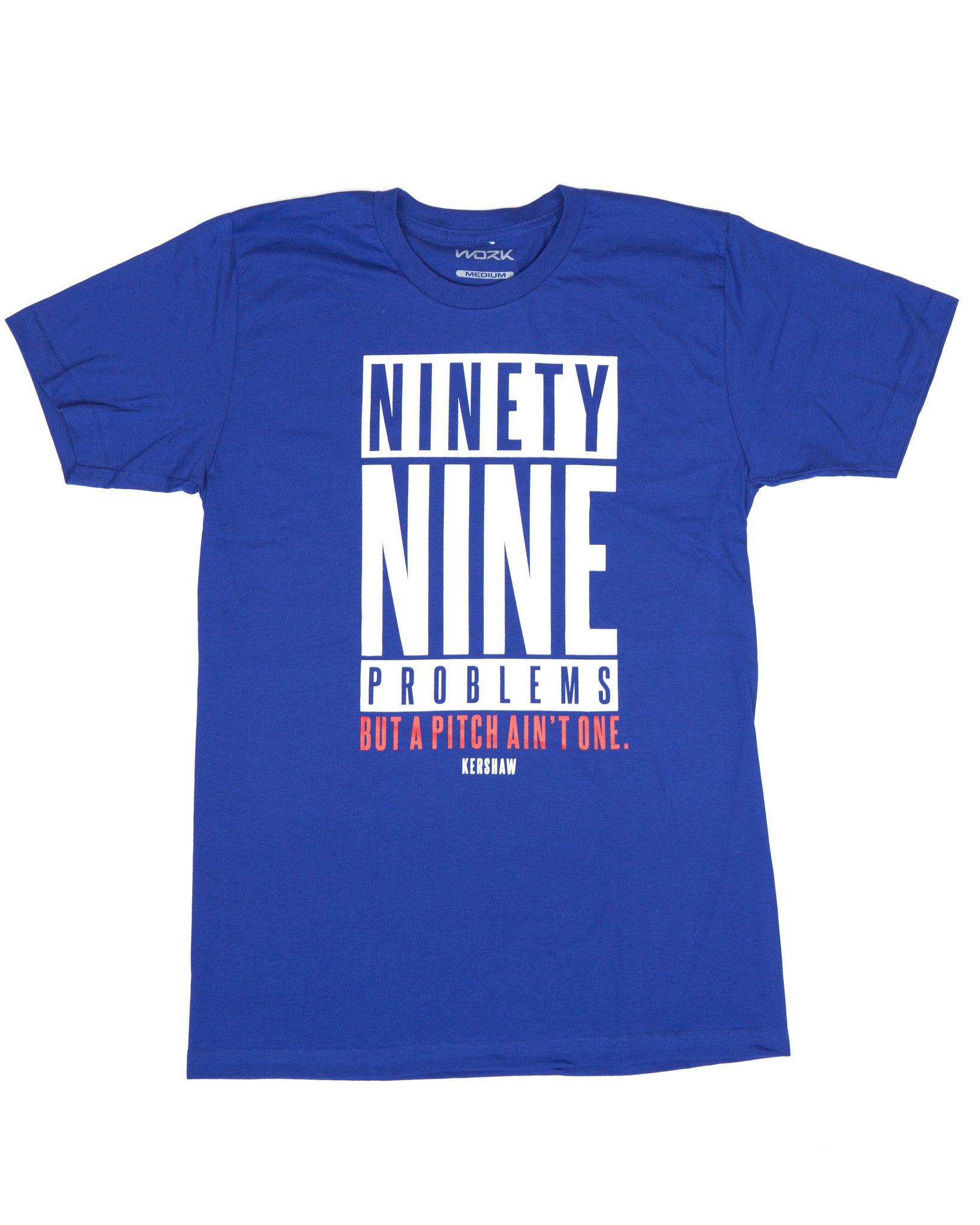 "King Kershaw ""Ninety Nine Problems But A Pitch Ain't One"" in Blue"