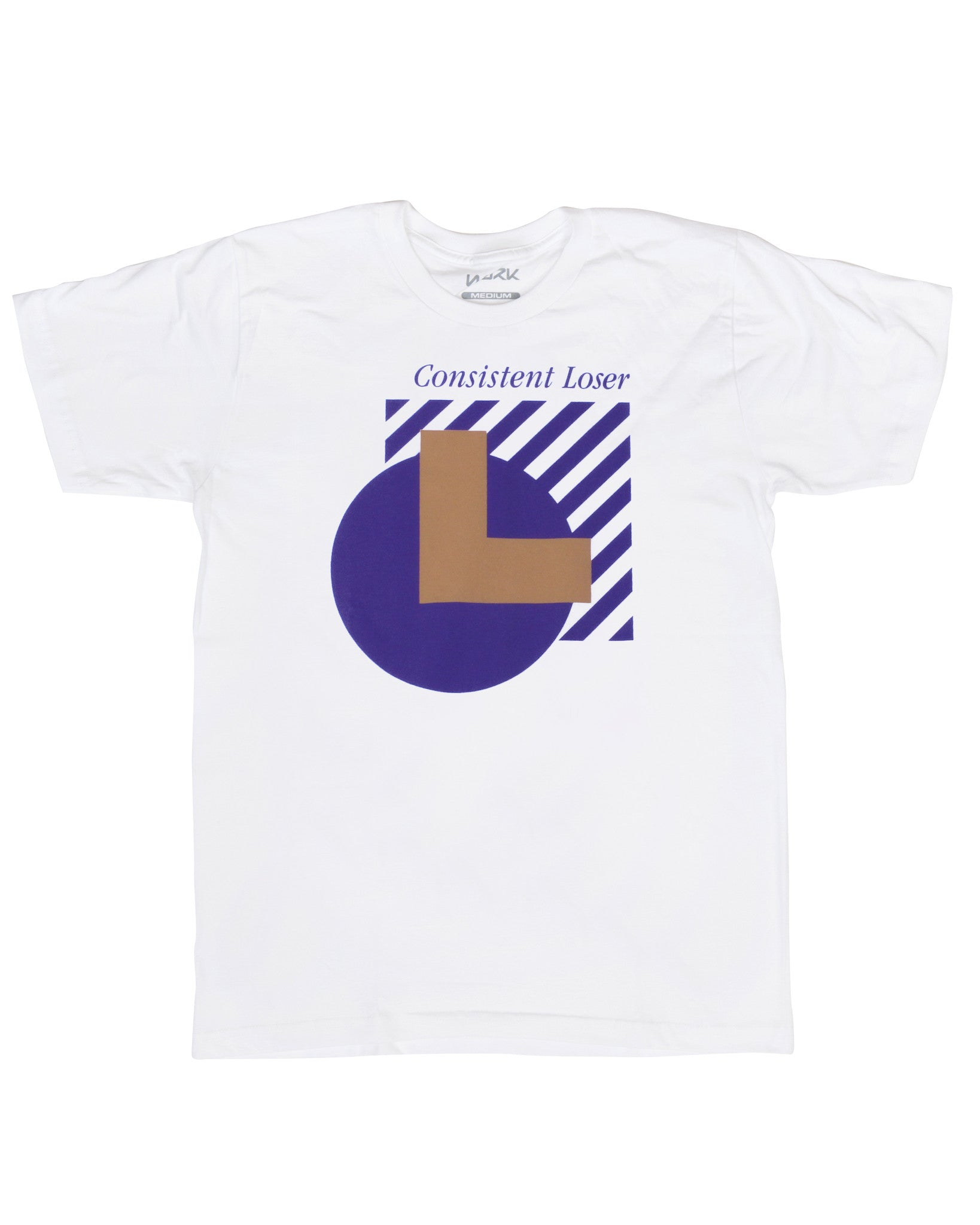 """Consistent Loser"" ART by MOTB front White shirt"