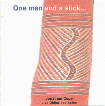 One man and a Stick - Solo Didgeridoo - digital download - Sound For Health
