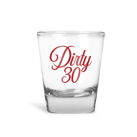 Dirty 30 Shot Glass