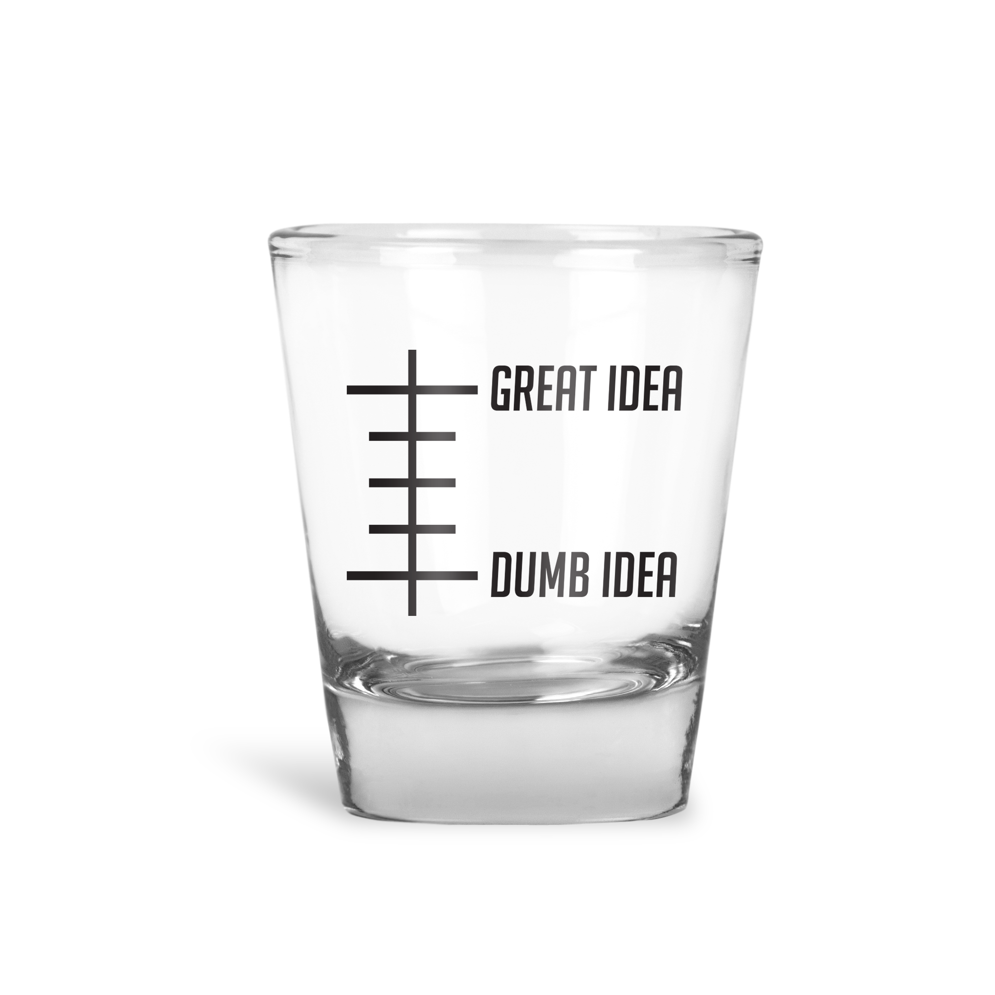 Great Idea Dumb Idea Shot Glass - Henny Matters
