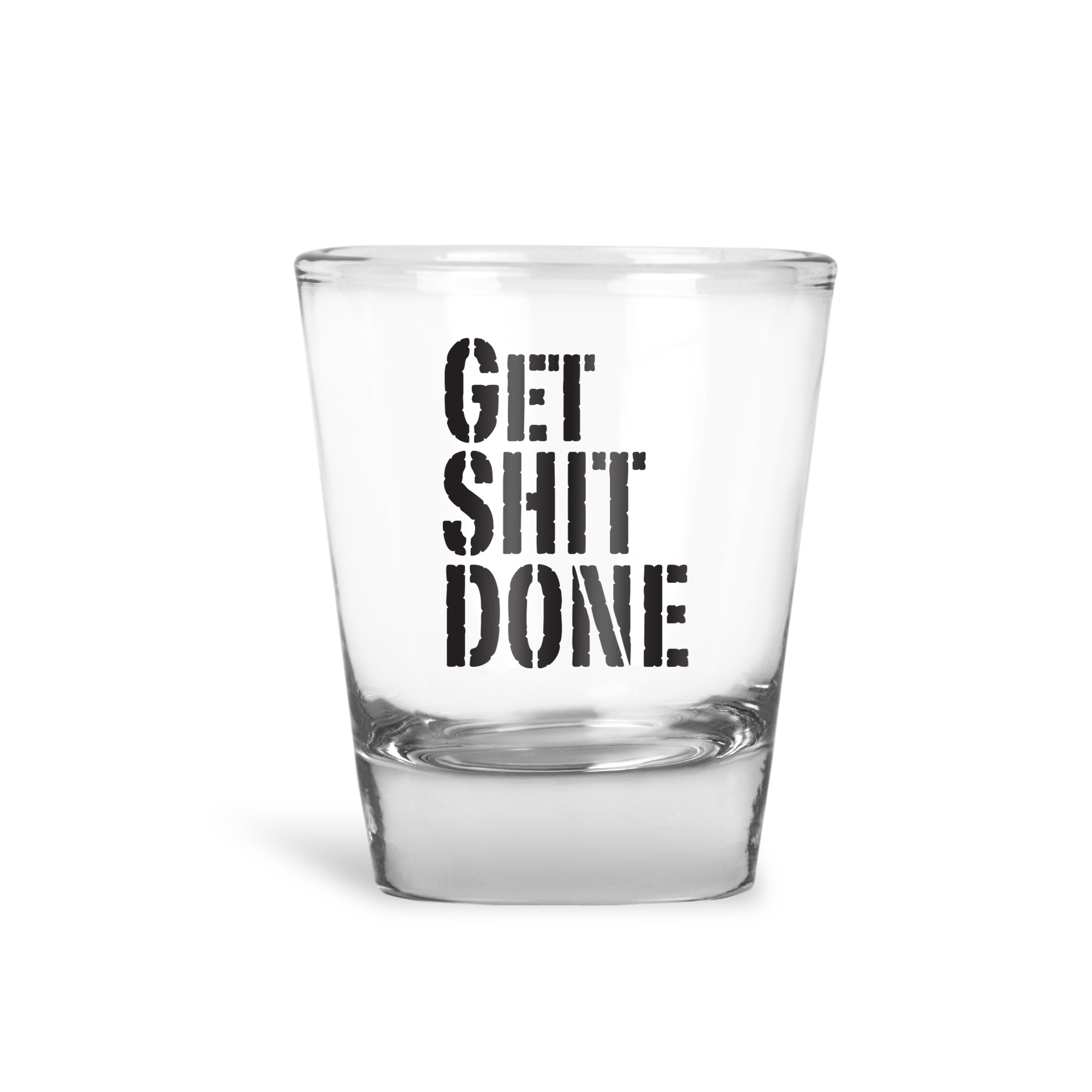 Get Shit Done Shot Glass - Henny Matters
