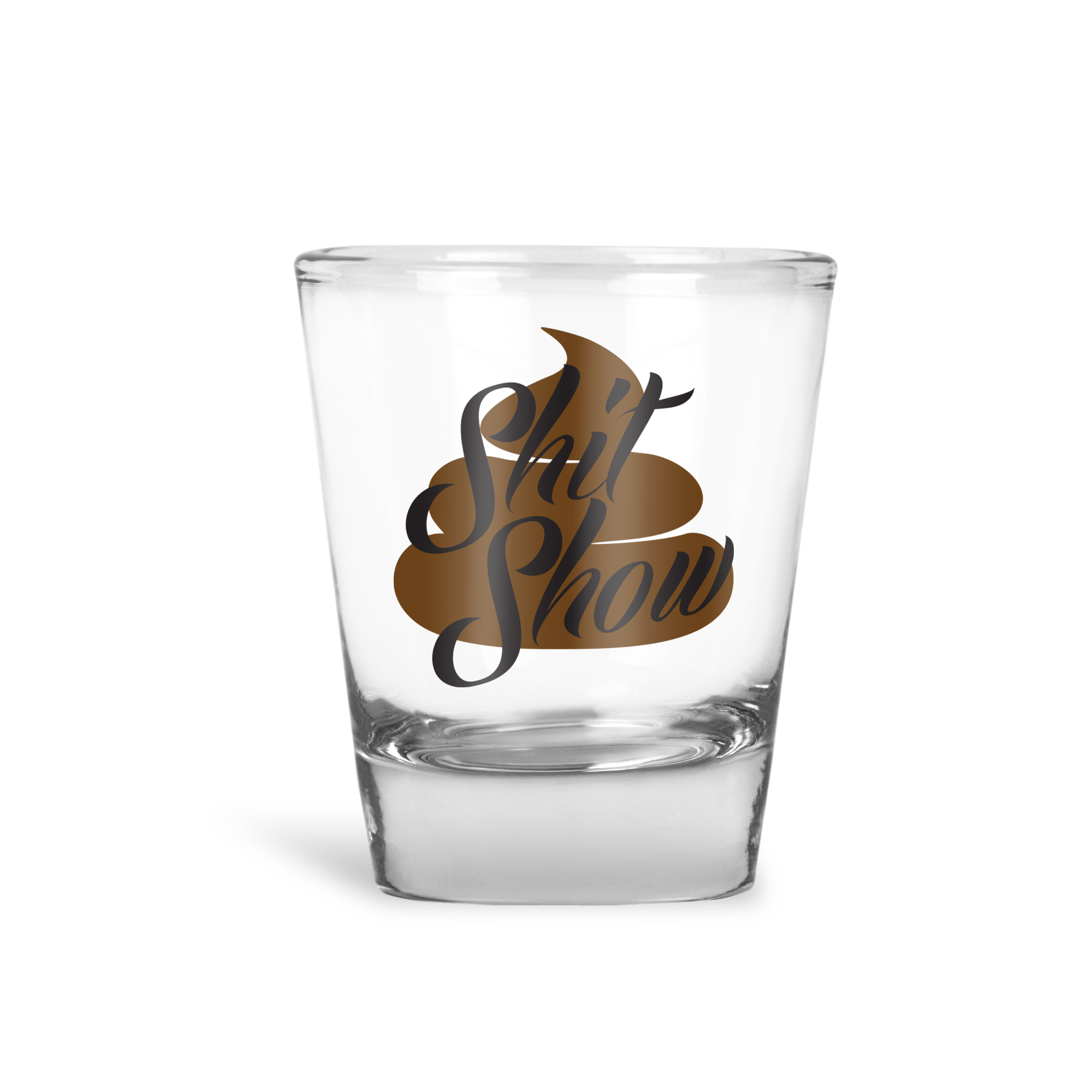 Shit Show Shot Glass - Henny Matters
