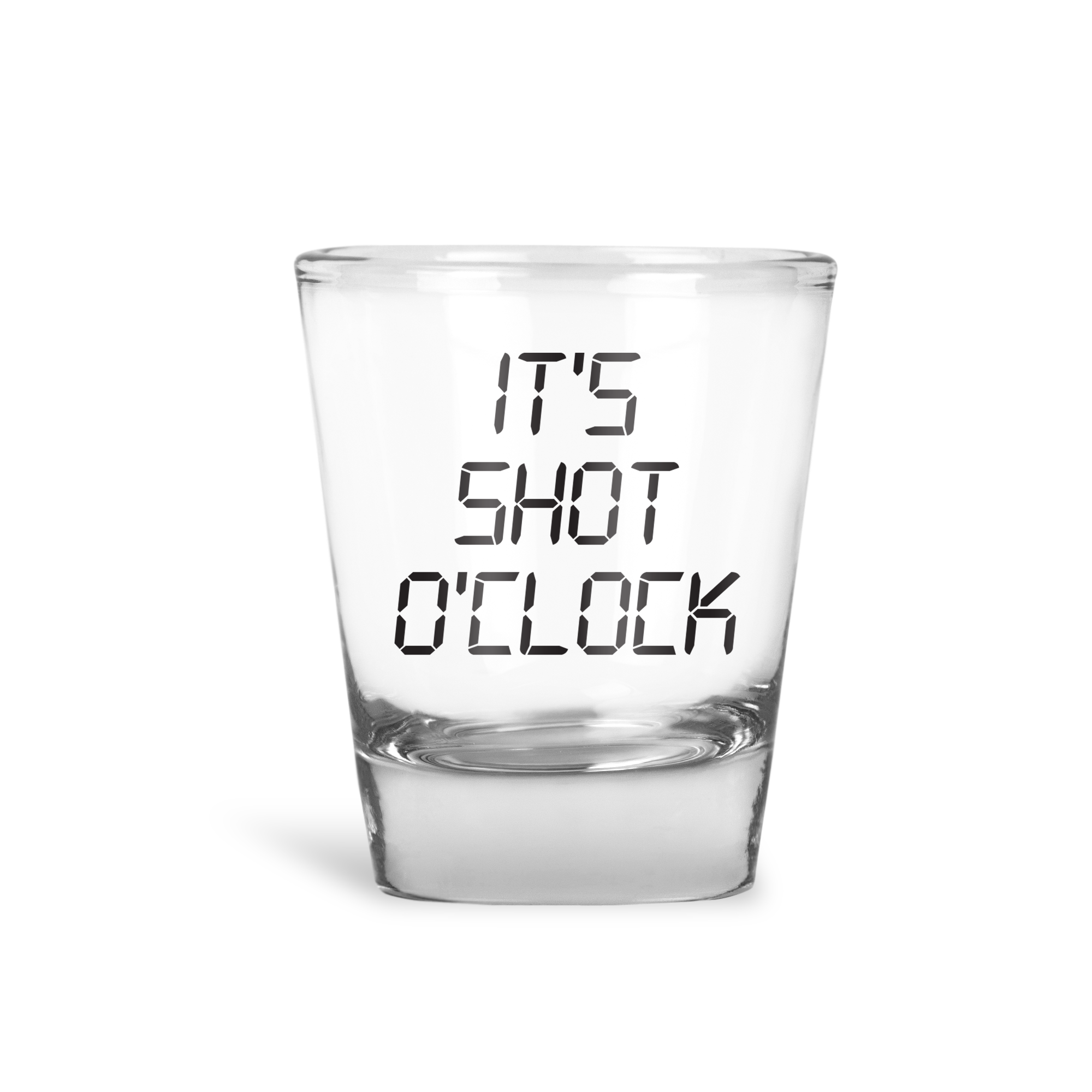 It's Shot O'Clock Shot Glass - Henny Matters
