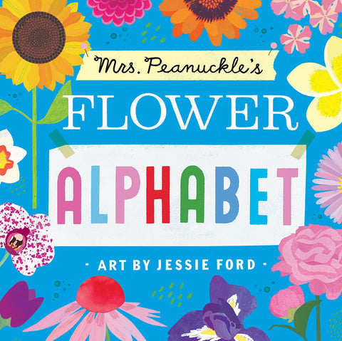 Mrs. Peanuckle's Flower Alphabet