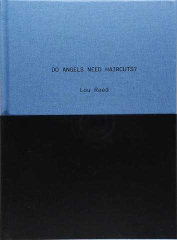 Do Angels Need Haircuts? Lou Reed