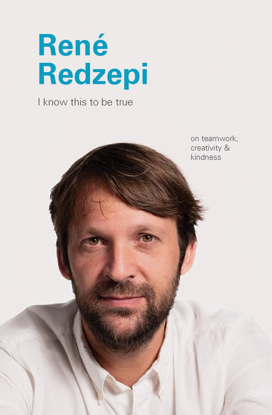 I Know This to Be True: Rene Redzepi