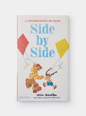 Side by Side : A Celebration of Dads Chris Raschka