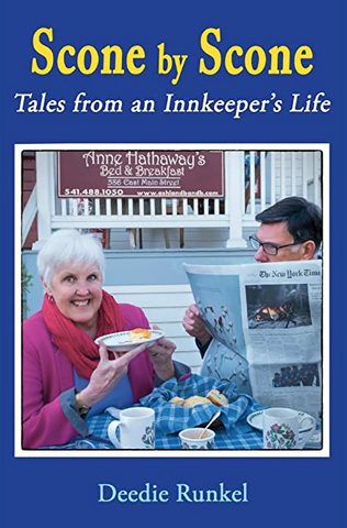 Scone By Scone: Tales from an Innkeeper's Life Deedie Runkel