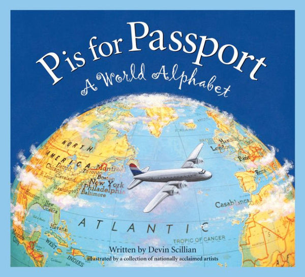 P is for Passport: A World Alphabet Devin Scillian