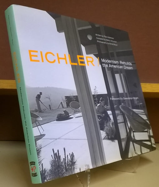 Eichler: Modernism Rebuilds the American DreamHardcover Paul Adamson