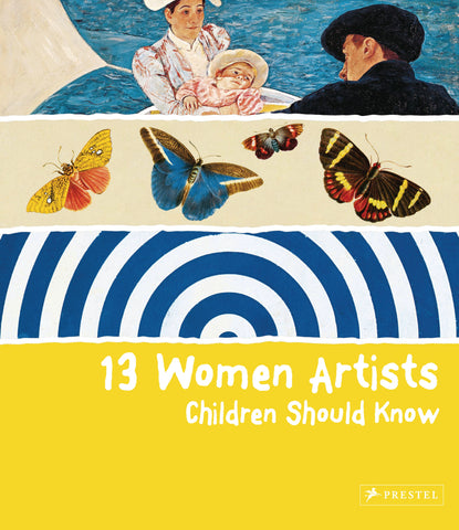 13 Women Artists Children Should Know by Bettina Schümann
