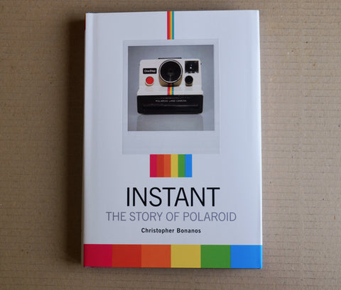 Instant: The Story of Polaroid Christopher Bonanos
