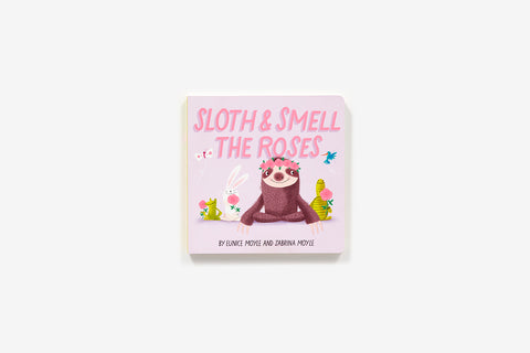 Sloth and Smell the Roses, Eunice Moyle and Sabrina Moyle
