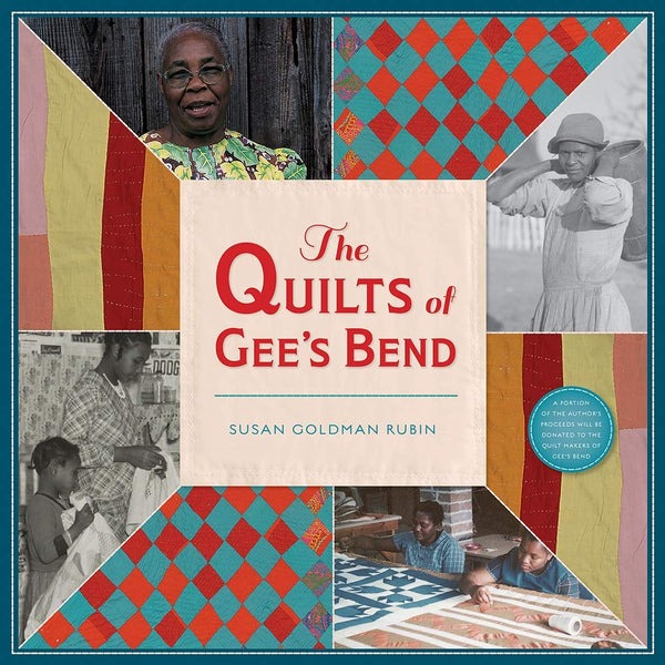 The Quilts of Gee's Bend Susan Goldman Rubin