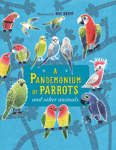 A Pandemonium of Parrots + Other Animals by Kate Baker