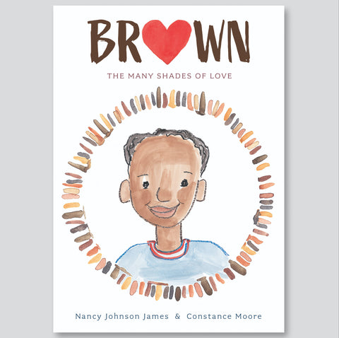 Brown: The Many Shades of Love, Nancy Johnson James and Constance Moore