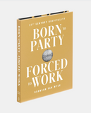 Born to Party, Forced to Work - Bronson Van Wyck