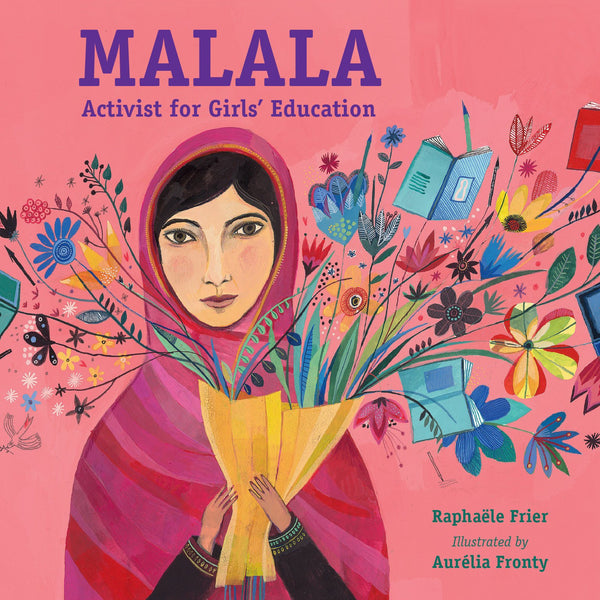 Malala : Activist for Girls' Education by Raphaele Frier