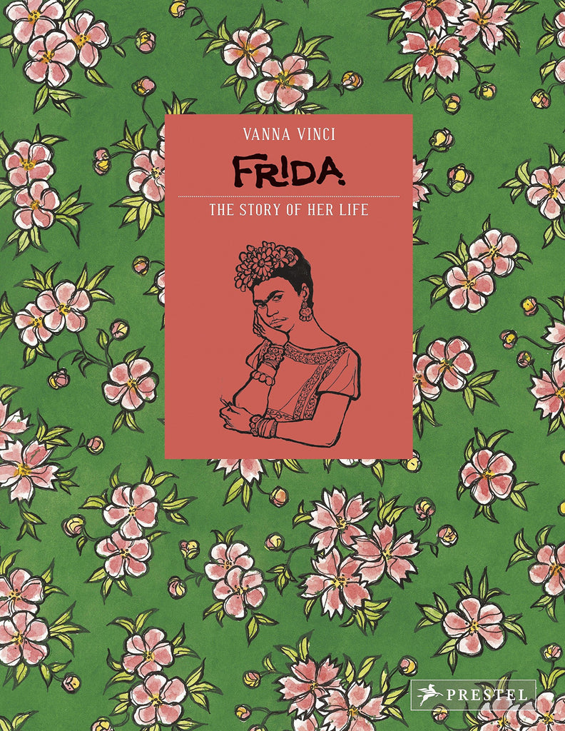 Frida Kahlo: The Story of Her Life by Vanna Vicci
