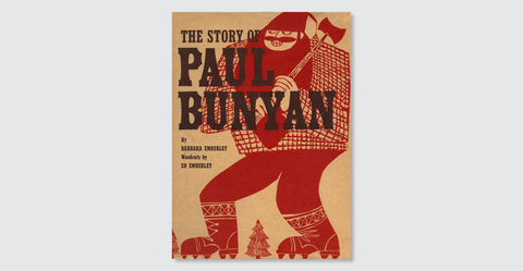 The Story of Paul Bunyan by Barbara Emberly