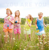 You Are You.Photographs by Lindsay Morris. Text by Jennifer Finney Boylan.