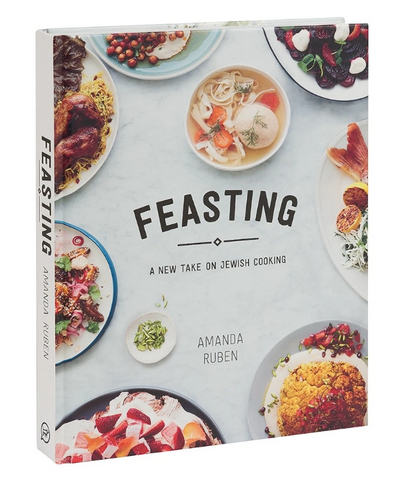 Feasting: A New Take on Jewish Cooking Amanda Ruben