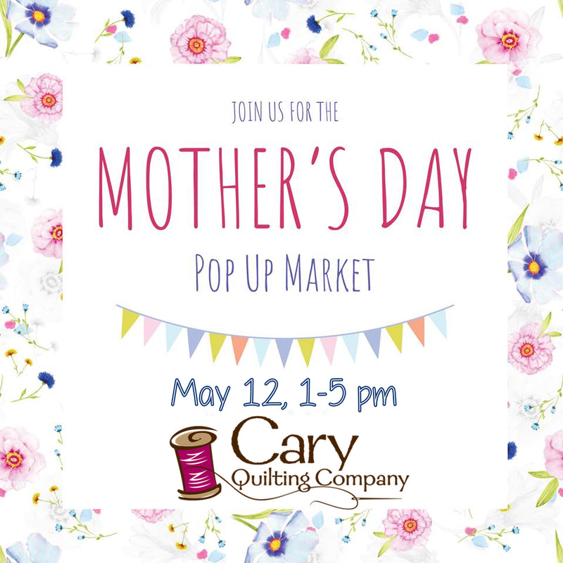 2019 Mother's Day Pop Up Market!