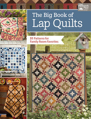 The Big Book of Lap Quilts: 51 Patterns for Family Room Favorites - B1488