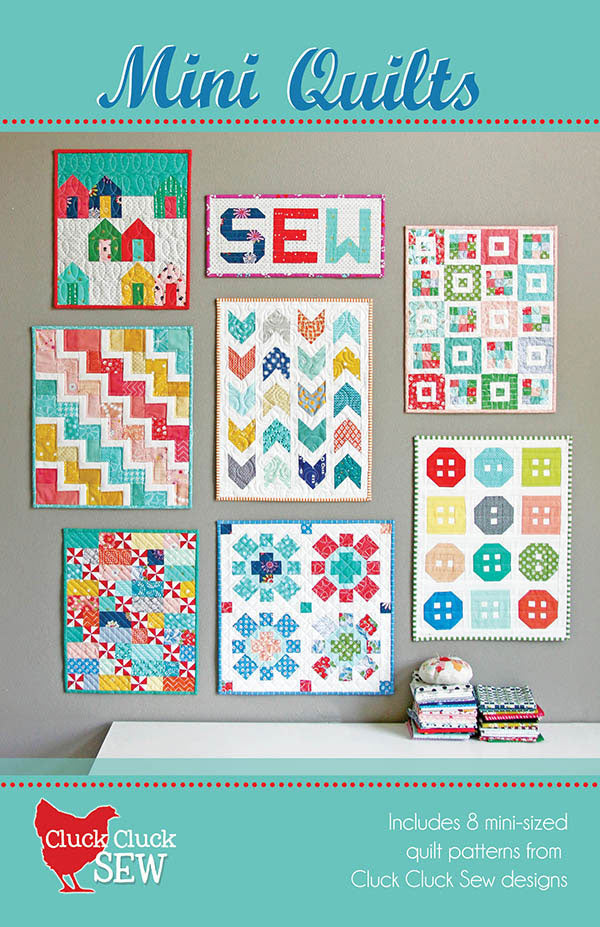 Mini Quilts Pattern by Cluck Cluck Sew - CCS 160
