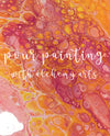 Pour Painting with Alchemy Arts