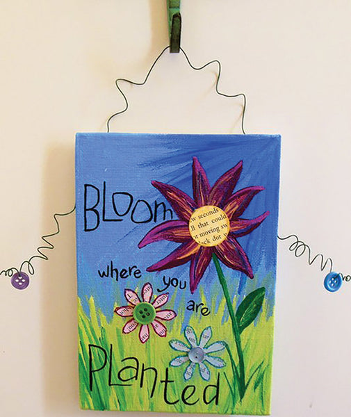 Mixed Media: Bloom Where You Are Planted