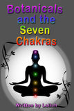 Botanicals and the Seven Chakras Book Written by Leilah