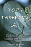 Top 8 Essential Oils Booklet - Scents For Your Senses