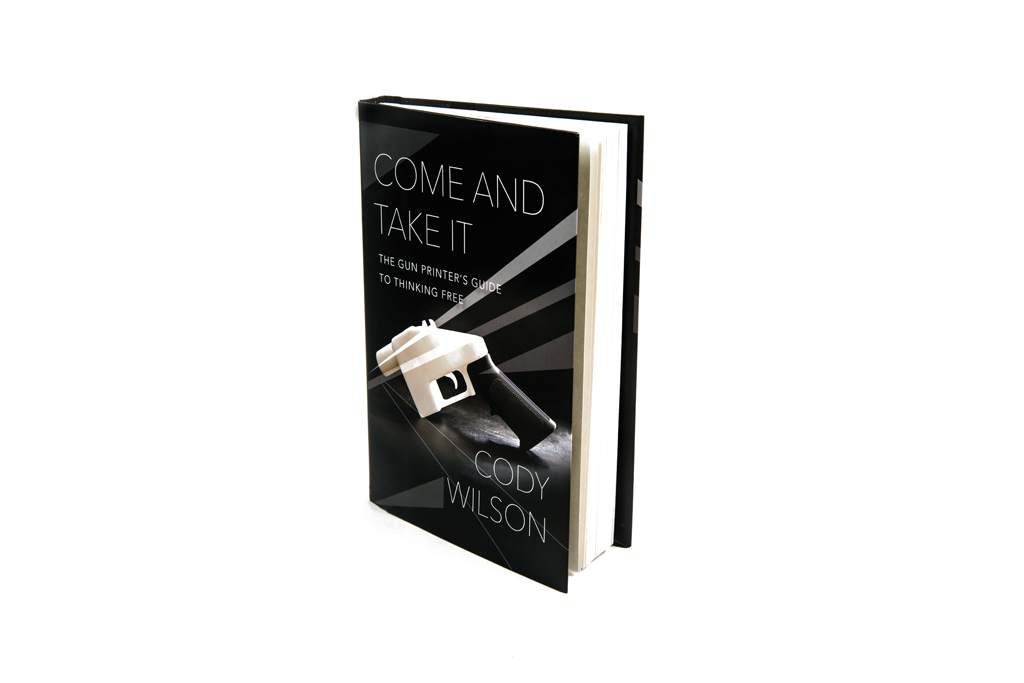 Cody Wilson: Come and Take It