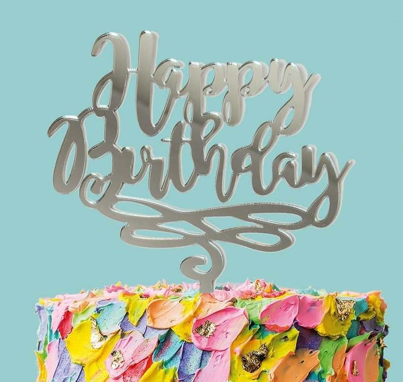 Acrylic Topper- Happy Birthday- Silver Mirror , Decoration