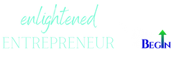 The Enlightened Entrepreneur - by Dare to Begin