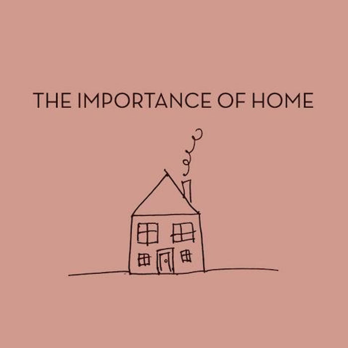 The Importance Of Home