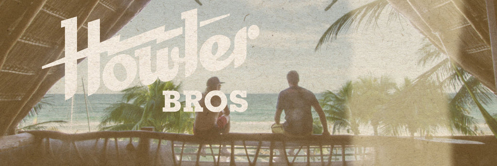 Sign up for the Howler Brothers email list to get new product releases and the hot scoop!