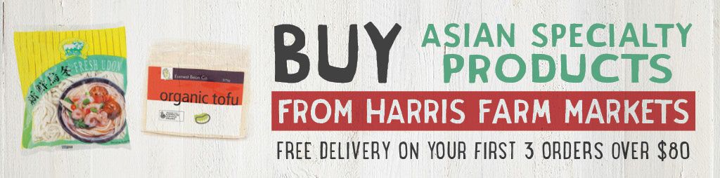Buy Refrigerated Asian Specialty Products From Harris Farm Markets