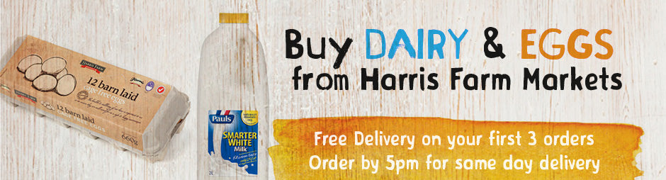 Buy Refrigerated Dairy & Eggs Products From Harris Farm Markets