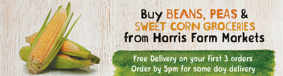 Buy Beans, Peas & Sweetcorn Groceries From Harris Farm Markets