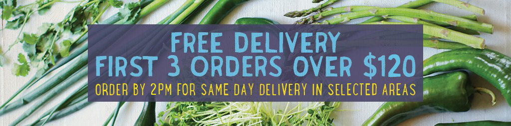Free delivery on your first 3 orders over $120. Order by 2pm for same day delivery in selected areas