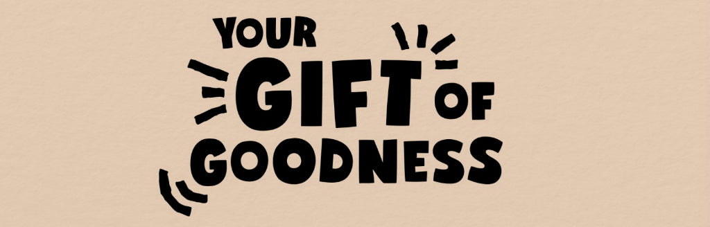 gift of goodness