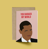 You Barack My World