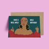 Rihanna 'Wild' Birthday Card