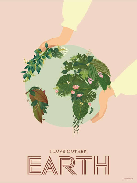 I LOVE MOTHER EARTH - plakat fra ViSSEVASSE